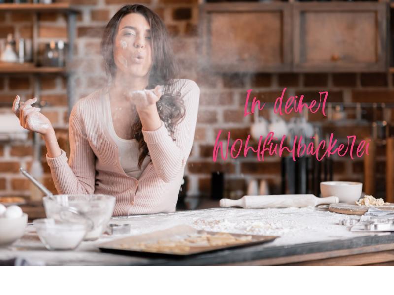 In der Wohlfühlbäckerei – hab ich an alles gedacht?